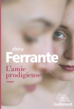 L'amie prodigieuse - Elena Ferrante