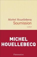Soumission - Michel Houellebecq (