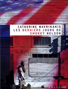 Les derniers jours de Smokey Nelson - Catherine Mavrikakis