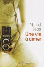 Une vie à aimer - Michel Jean