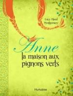 Anne la maison aux pignons verts - Lucy Maud Montgomery
