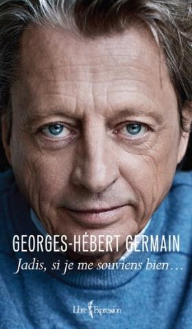 Jadis, si je me souviens bien - Georges-Hébert Germain
