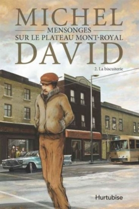 Mensonges sur le Plateau Mont-Royal - La biscuiterie - Michel David