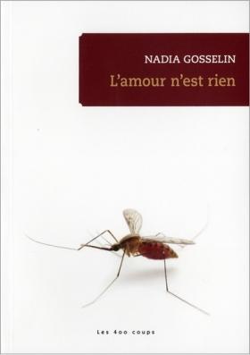 L'Amour n'est rien - Nadia Gosselin