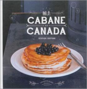 Ma Cabane au Canada - Recettes traditionnelles du Québec