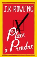 Une place à prendre - J. K. Rowling