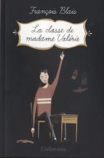 La classe de madame Valérie - François Blais
