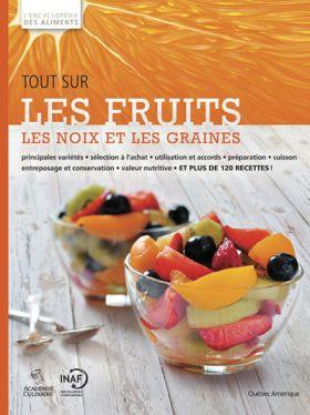 Tout sur les fruits, les noix et les graines - Québec Amérique
