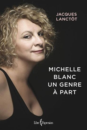 Michelle Blanc - Un genre à part - Jacques Lanctôt