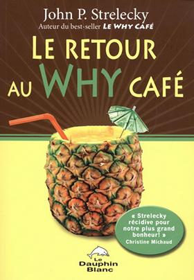 Le retour au Why café - John P. Strelecky