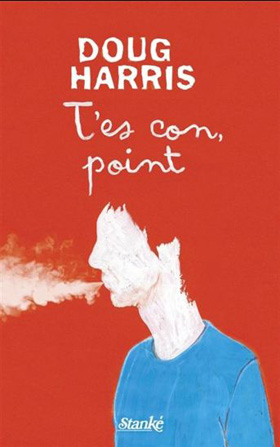 T'es con, point - Doug Harris