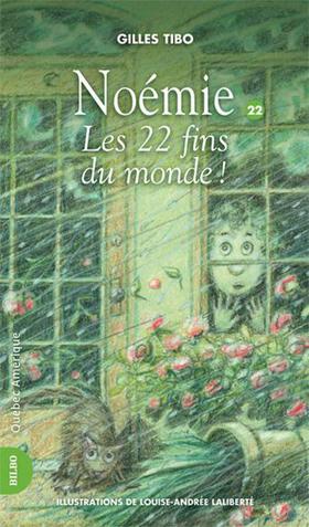 Noémie 22 - Les 22 fins du monde - Gilles Tibo