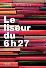 Le liseur du 6h27 - Jean-Paul Didierlaurent