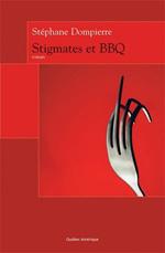 Stigmates et BBQ - Stéphane Dompierre