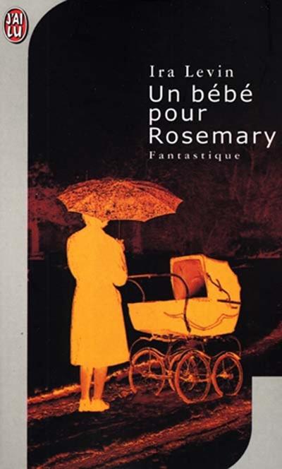 Un bébé pour Rosemary - Ira Levin