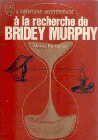 À la recherche de Bridey Murphy - Morey Bernstein
