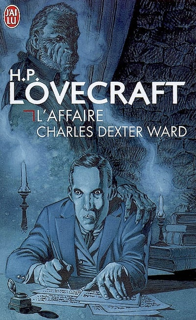 L'affaire Charles Dexter Ward – H P Lovecraft