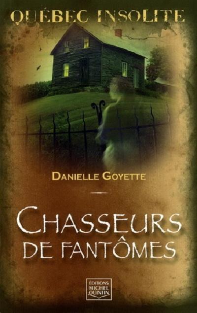 Chasseurs de fantômes - Danielle Goyette