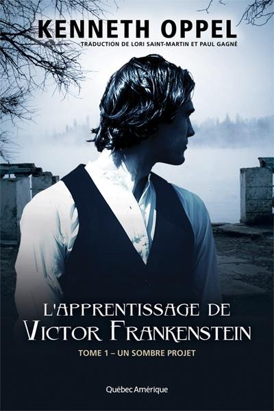 L'apprentissage de Victor Frankenstein, 1-Un sombre projet – Kenneth Oppel