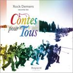 Rock Demers raconte les Contes pour Tous