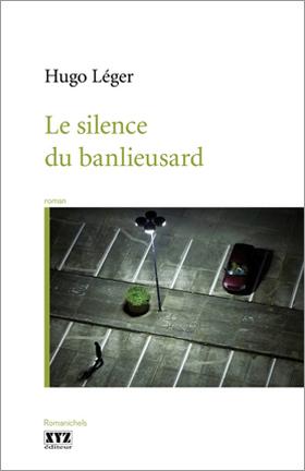 Le Silence du banlieusard - Hugo Léger
