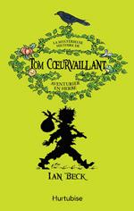 La mystérieuse histoire de Tom Coeurvaillant, aventurier en herbe