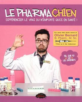 Le pharmachien – différencier le vrai du n'importe quoi en santé!