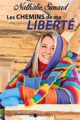 Les chemins de ma liberté - Nathalie Simard