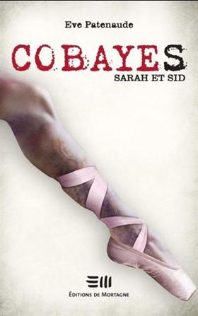 Sarah et Sid - Série Cobaye - Eve Patenaude