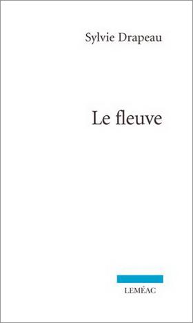 Le Fleuve - Sylvie Drapeau
