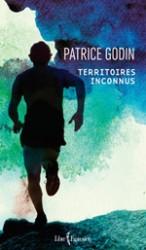 Territoires inconnus - Patrice Godin