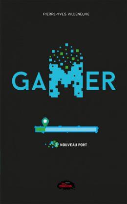 Gamer 1 : Nouveau port - Pierre-Yves Villeneuve