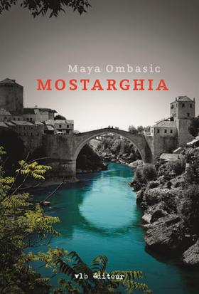 Mostarghia - Maya Ombasic