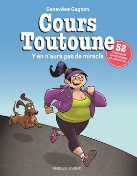 Cours Toutoune - Y'en n'aura pas de miracle - Geneviève Gagnon