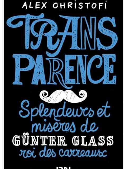 Transparence - Splendeurs et misères de Günter Glass, roi des carreaux