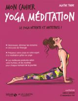 Mon cahier yoga méditation - Le yoga détente et antistress