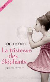 La tristesse des éléphants - Jodi Picoult