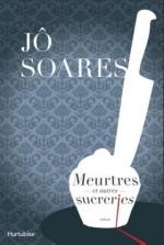 Meurtres et autres sucreries - Jô Soares