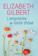 L'empreinte de toute chose - Elizabeth Gilbert