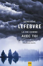 La vie comme avec toi - Geneviève Lefebvre
