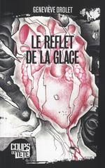 Le reflet de la glace - Geneviève Drolet