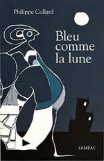 Bleu comme la lune - Philippe Collard