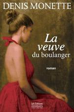 La veuve du boulanger - Denis Monette