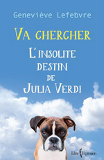 Va chercher – L'insolite destin de Julia Verdi - Geneviève Lefebvre