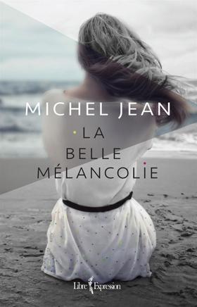 La Belle Mélancolie - Michel Jean