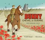 Bunny, cheval de guerre : une histoire vraie
