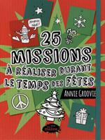 25 missions à réaliser durant le temps des Fêtes - Annie Groovie