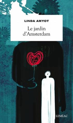 Le jardin d'Amsterdam – Linda Amyot