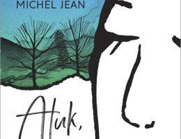 Atuk, elle et nous - Michel Jean