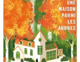 Une maison parmi les arbres - Julia Glass